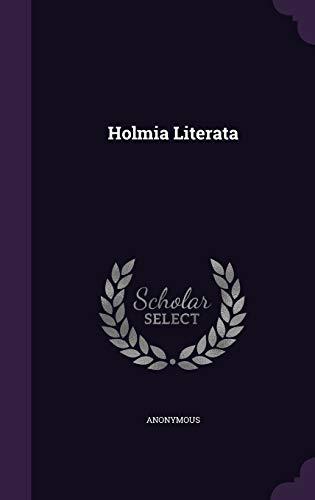 Holmia Literata (Hardback): Anonymous