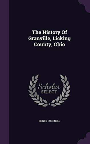 9781343470552: The History Of Granville, Licking County, Ohio
