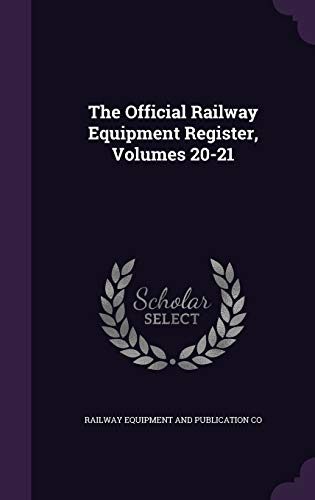 9781343470941: The Official Railway Equipment Register, Volumes 20-21