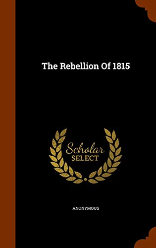 9781343488984: The Rebellion Of 1815