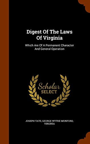 9781343499706: Digest Of The Laws Of Virginia: Which Are Of A Permanent Character And General Operation
