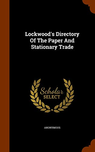 9781343514645: Lockwood's Directory Of The Paper And Stationary Trade