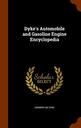 9781343527676: Dyke's Automobile and Gasoline Engine Encyclopedia