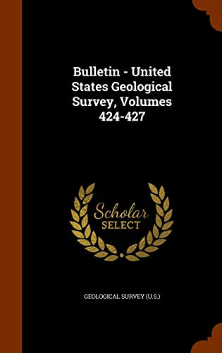 9781343547735: Bulletin - United States Geological Survey, Volumes 424-427