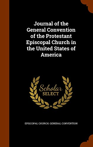 9781343575400: Journal of the General Convention of the Protestant Episcopal Church in the United States of America