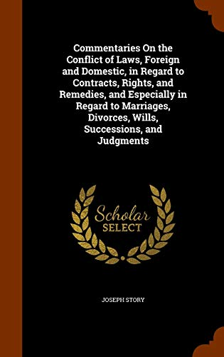 9781343582354: Commentaries On the Conflict of Laws, Foreign and Domestic, in Regard to Contracts, Rights, and Remedies, and Especially in Regard to Marriages, Divorces, Wills, Successions, and Judgments