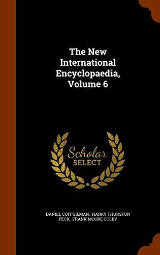 9781343591967: The New International Encyclopaedia, Volume 6