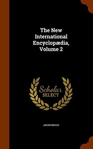 9781343594456: The New International Encyclopædia, Volume 2