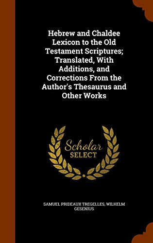 9781343597440: Hebrew and Chaldee Lexicon to the Old Testament Scriptures; Translated, With Additions, and Corrections From the Author's Thesaurus and Other Works