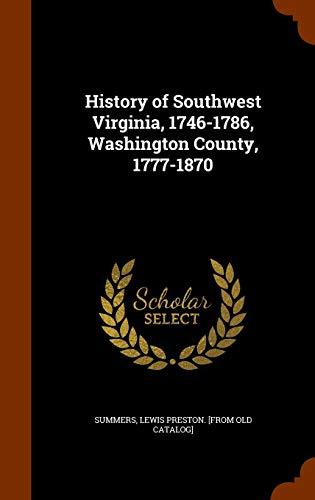 9781343607446: History of Southwest Virginia, 1746-1786, Washington County, 1777-1870