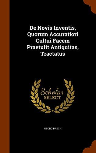 9781343608108: De Novis Inventis, Quorum Accuratiori Cultui Facem Praetulit Antiquitas, Tractatus