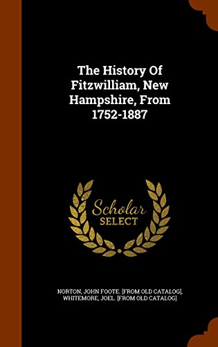 9781343616837: The History Of Fitzwilliam, New Hampshire, From 1752-1887