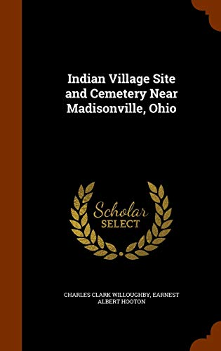 9781343618695: Indian Village Site and Cemetery Near Madisonville, Ohio
