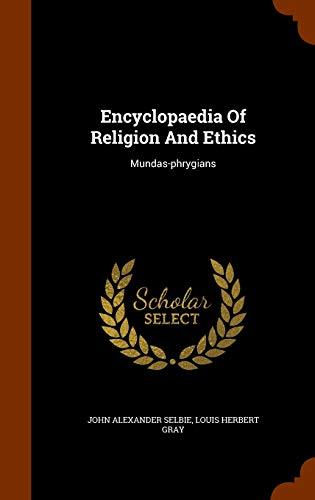 9781343624535: Encyclopaedia Of Religion And Ethics: Mundas-phrygians