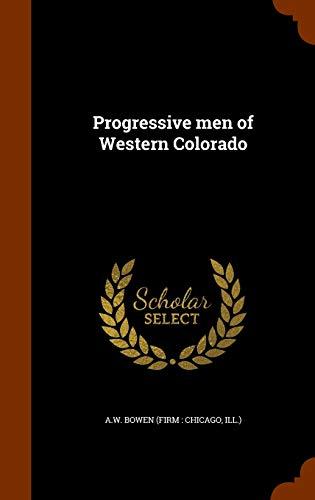 9781343642775: Progressive men of Western Colorado