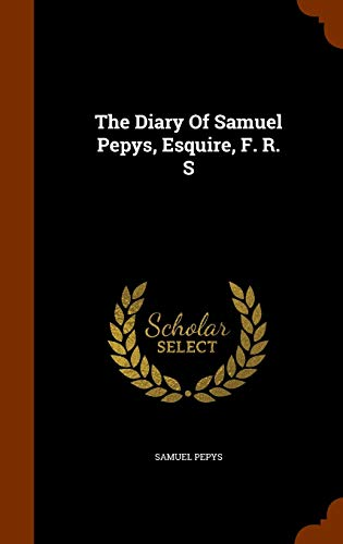 9781343644076: The Diary Of Samuel Pepys, Esquire, F. R. S