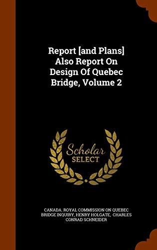 9781343688698: Report [and Plans] Also Report On Design Of Quebec Bridge, Volume 2