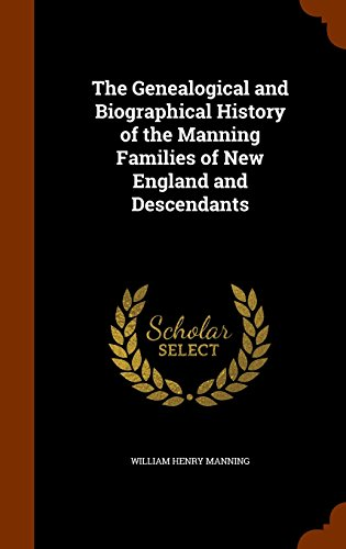 9781343690097: The Genealogical and Biographical History of the Manning Families of New England and Descendants