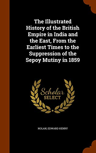 The Illustrated History of the British Empire: Edward Henry Nolan