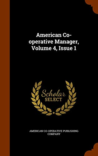 9781343720329: American Co-operative Manager, Volume 4, Issue 1