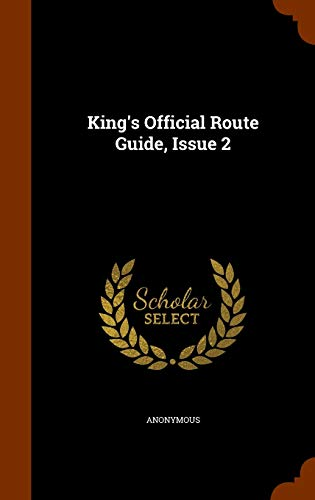 King s Official Route Guide, Issue 2: Anonymous