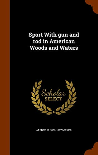9781343731165: Sport With gun and rod in American Woods and Waters