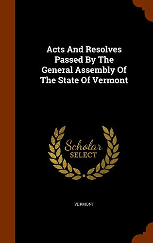 9781343732223: Acts And Resolves Passed By The General Assembly Of The State Of Vermont