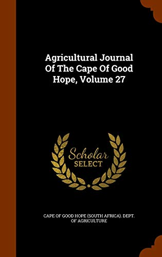 9781343734685: Agricultural Journal Of The Cape Of Good Hope, Volume 27