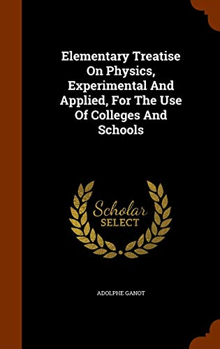 9781343737334: Elementary Treatise On Physics, Experimental And Applied, For The Use Of Colleges And Schools