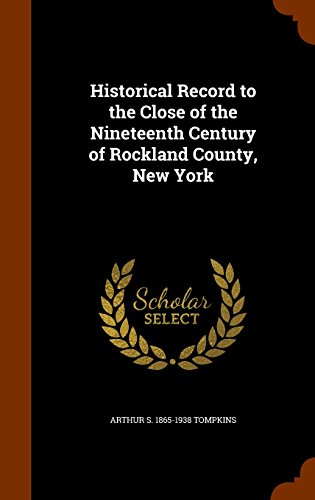 9781343748996: Historical Record to the Close of the Nineteenth Century of Rockland County, New York