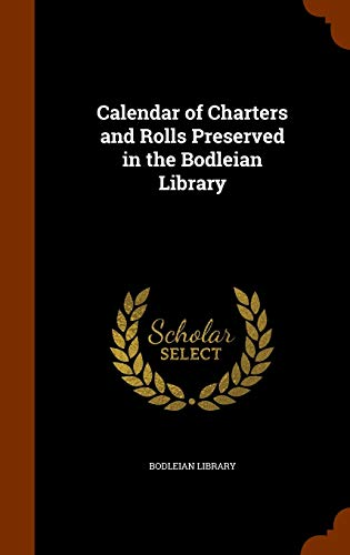 9781343757950: Calendar of Charters and Rolls Preserved in the Bodleian Library