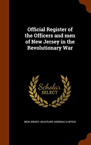9781343771604: Official Register of the Officers and men of New Jersey in the Revolutionary War