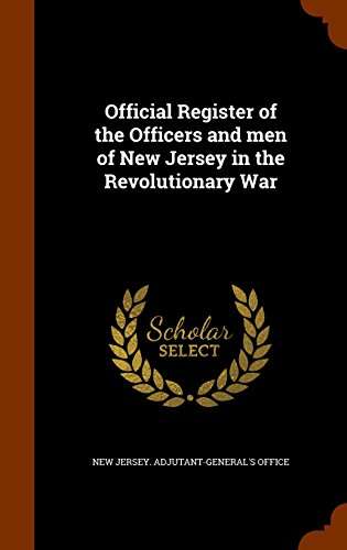 9781343771949: Official Register of the Officers and men of New Jersey in the Revolutionary War