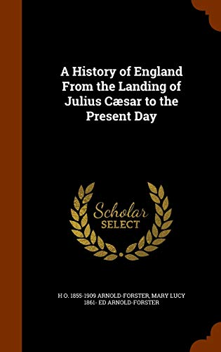 9781343774155: A History of England From the Landing of Julius Cæsar to the Present Day