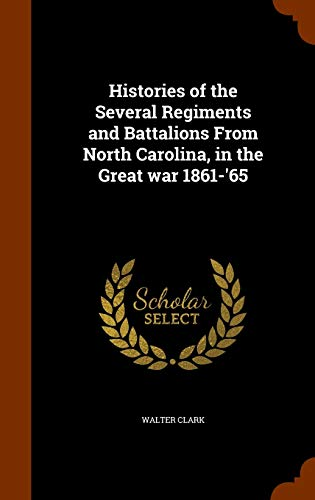 9781343810013: Histories of the Several Regiments and Battalions From North Carolina, in the Great war 1861-'65