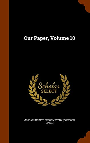 9781343845541: Our Paper, Volume 10