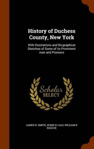 9781343854086: History of Duchess County, New York: With Illustrations and Biographical Sketches of Some of its Prominent men and Pioneers