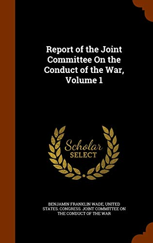 9781343860339: Report of the Joint Committee On the Conduct of the War, Volume 1