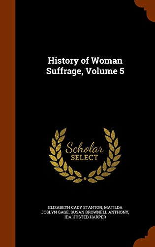 9781343860698: History of Woman Suffrage, Volume 5