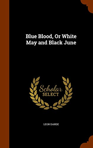 9781343873551: Blue Blood, Or White May and Black June