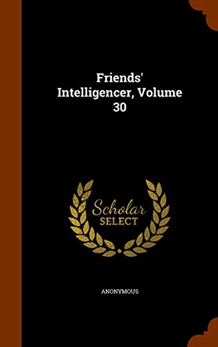 9781343881396: Friends' Intelligencer, Volume 30