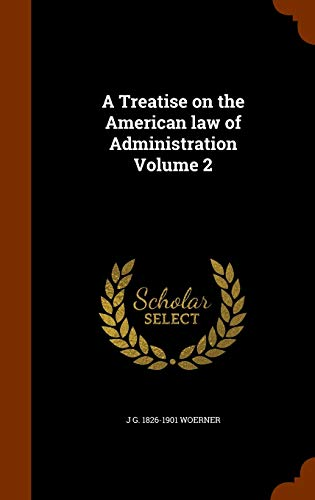 9781343884816: A Treatise on the American law of Administration Volume 2