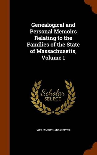 9781343918238: Genealogical and Personal Memoirs Relating to the Families of the State of Massachusetts, Volume 1