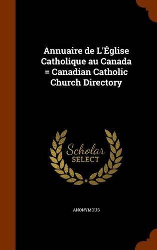 9781343923898: Annuaire de L'Église Catholique au Canada = Canadian Catholic Church Directory
