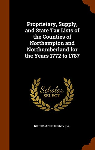 Proprietary, Supply, and State Tax Lists of: Northampton County (Pa