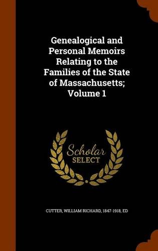 9781343937444: Genealogical and Personal Memoirs Relating to the Families of the State of Massachusetts; Volume 1