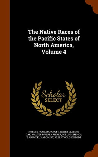 9781343955035: The Native Races of the Pacific States of North America, Volume 4