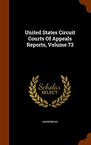 9781343958401: United States Circuit Courts Of Appeals Reports, Volume 73