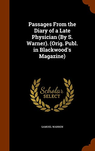 9781343960657: Passages From the Diary of a Late Physician (By S. Warner). (Orig. Publ. in Blackwood's Magazine)