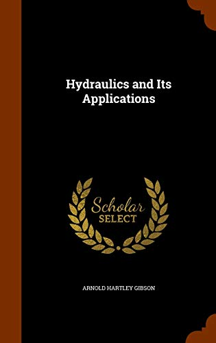 9781343977273: Hydraulics and Its Applications